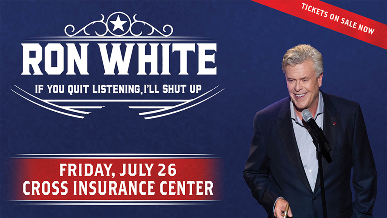 ron white if you quit listening I'll shut up friday july 26 cross insurance center graphic