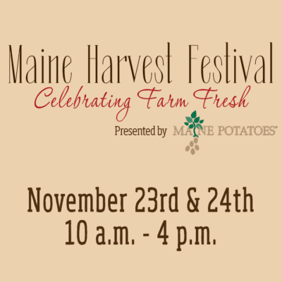 maine harvest festival celebrating farm fresh presented by maine potatoes november 23 and 24 10am to 4pm graphic