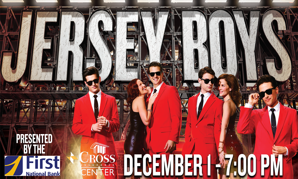 jersey boys december 1 7:00 pm presented by first national bank graphic