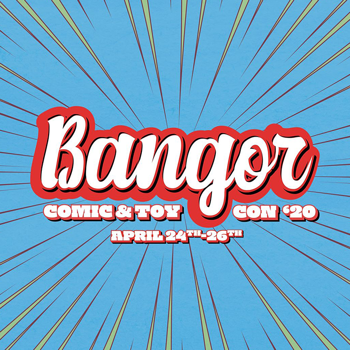 bangor comic and toy con '20 april 24th - 26th graphic
